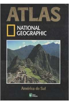 Atlas National Geographic - América do Sul: Volume 1