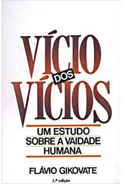 Livros encontrados sobre flavio gikovate vicio dos vicios um ...