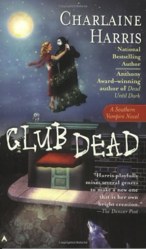 Club Dead - a Sookie Stackhouse Novels