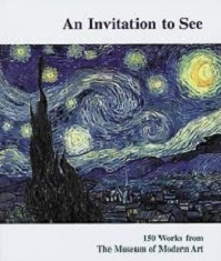 An Invitation to See - 150 Works From the Museum of Modern Art