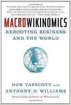 Macrowikinomics - Rebooting Business and the World