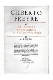 Resultado de imagem para Problemas Brasileiros de Antropologia Gilberto Freyre
