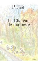 Le Chateau de Ma Mere (french Edition)