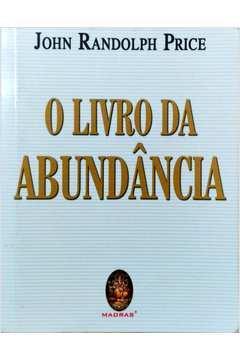 Livro: O Livro da Abundancia - John Randolph Price