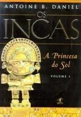 Os Incas - a Princesa do Sol - Vol. I