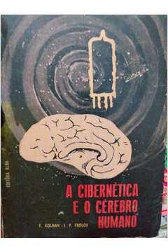 A Cibernética e o Cérebro Humano
