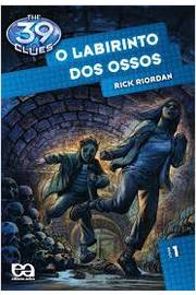 O Labirinto dos Ossos - the 39 Clues
