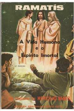 A Vida Humana e o Espírito Imortal  Ramatís