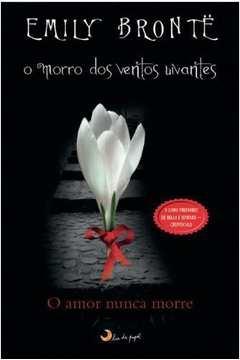 Morro dos Ventos Uivantes: o Amor Nunca Morre. . .