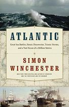 Atlantic: Great Sea Battles, Heroic Discoveries, Titanic Storms,