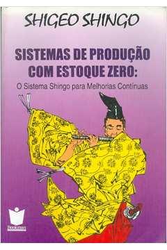 Sistemas de Produção Com Estoque Zero: o Sistema Shingo para Melhorias