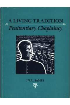 A Living Tradition Penitentiary Chaplaincy