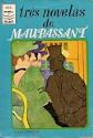 Três Novelas de Maupassant