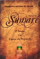 Migração Em Sumaré o Tempo e o Espaço do Migrante de Francisco Antonio de Toledo pela Anadarco (2009)