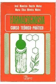Farmacognosia: Curso Teórico - Prático de José Maurício Duarte Matos e Maria Elisa O. Matos pela Eufc (1989)