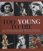 Too Young to Die 20th Century Icons That Moved Generations