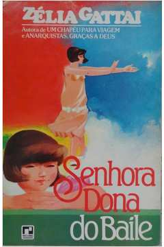 904d8a0ea1 Livros encontrados sobre zelia gattai senhora dona do baile ...