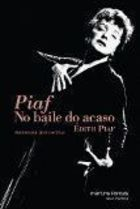 Piaf: no Baile do Acaso - Col. Prosa