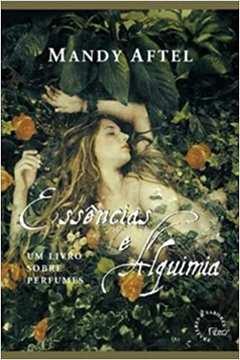 Essências e Alquimia - um Livro Sobre Perfumes