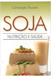 Soja: Nutrição e Saúde
