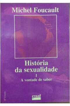 História da Sexualidade I a Vontade de Saber
