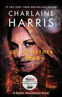 All Together Dead - a Sookie Stackhouse Novel