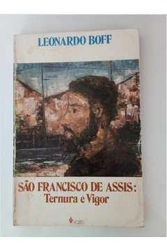 São Francisco de Assis: Ternura e Vigor