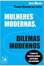 Mulheres Modernas, Dilemas Modernos
