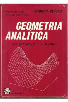 Geometria Analítica um Tratamento Vetorial - Paulo Boulos   Ivan De 9ea57f0998ec0