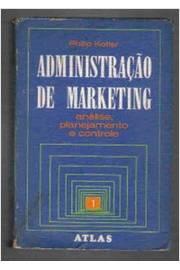 Administração de Marketing Volume 2 Análise, Planejamento e Control