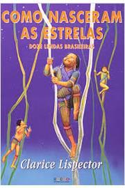 Livro: Como Nasceram as Estrelas Doze Lendas Brasileiras