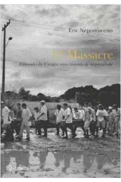 O Massacre - Eldorado do Carajás: uma História de Impunidade