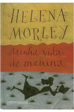 Minha Vida de Menina -1ª Ed. e  9ª Reimpressão