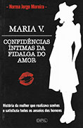 Mary V. - Confidências Íntimas da Fidalga do Amor