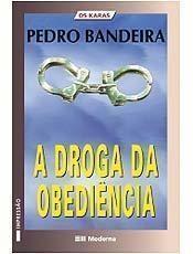 A Droga da Obediência