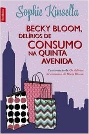 Becky Bloom, Delirios de Consumo na Quinta Avenida