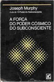A Força do Poder Cósmico do Subconsciente