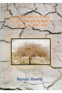 Do Desastre Natural a Calamidade Pública a Seca de 1998 - 1999