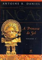 Os Incas: a Princesa do Sol - Volume 1