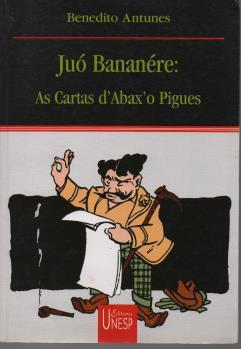 Juó Bananére: as Cartas Dabaxo Pigues