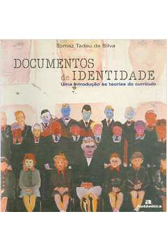 Documentos de Identidade: uma Introdução ás Teorias do Currículo