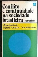 Conflito e Continuidade na Sociedade Brasileira - Ensaios de Henry H. Keith & S. F. Edwards (org.) pela Civilização Brasileira (1970)