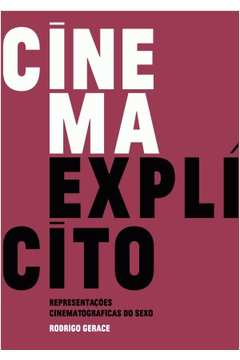 Cinema Explicito Representacoes Cinematograficas do Sexo