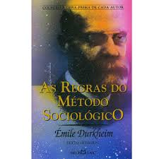 As Regras do Método Sociológico - Texto Integral
