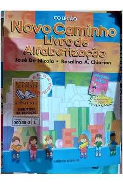 Livro de Alfabetização - Coleção Novo Caminho de José de Nicola /rosalina A. Chiarion pela Scipione (1999)