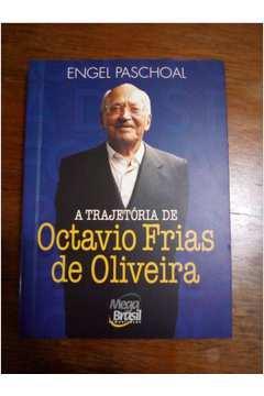 A Trajetória de Octavio Frias de Oliveira