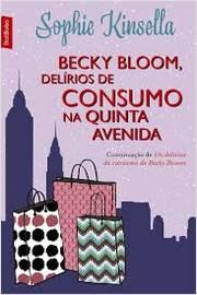 Becky Bloom, Delírios de Consumo na Quinta Avenida