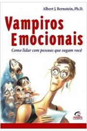 Vampiros Emocionais - Como Lidar Com Pessoas Que Sugam Você