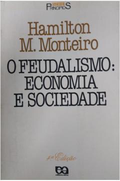 O Feudalismo:economia e Sociedade
