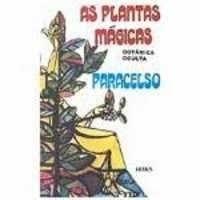 As Plantas Mágicas - Botânica Oculta
